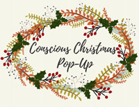 Don't miss our Conscious Christmas Pop Up – 14th December 10am to 9pm